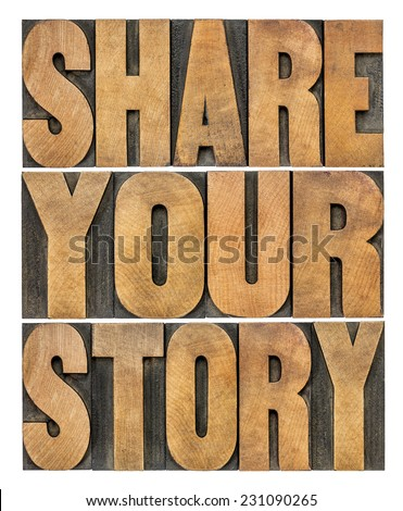 share your story word abstract in vintage wood type, isolated on white