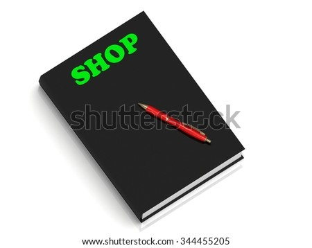 SHOP- inscription of green letters on black book on white background