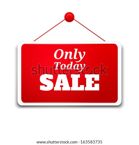 Shopping sign board only today sale. Rasterized copy - stock photo