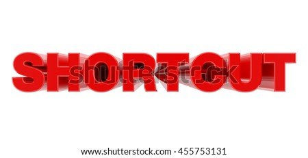 SHORTCUT red word on white background illustration 3D rendering - stock photo