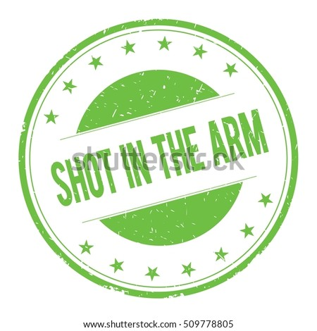 SHOT-IN-THE-ARM stamp sign text word logo green.
