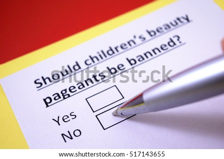 beauty pageants should banned This is a multiple question do you think all beauty pageants should be banned or just the pageants for kids if you think beauty pageants should be banned the.