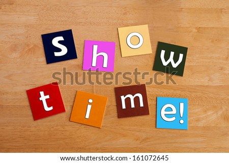 Show Time ...! Sign for dancing, acting, plays, stage performances, theater, entertainment, stars and musicals. - stock photo