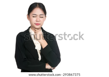 Sick young business asian woman with sore throat, throat pain,touching the neck with blank copy space ,Portrait Asian woman,Thai girl,Negative human emotion  expression,isolated on white background - stock photo