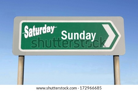 Sign depicting the change from Saturday to Sunday, with the word Saturday crossed out - stock photo