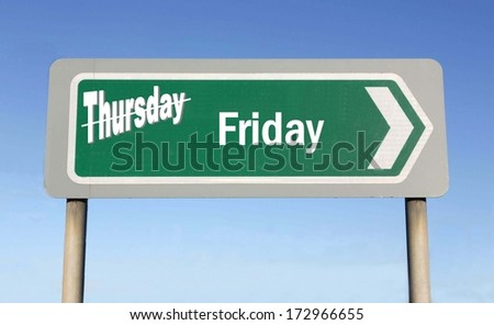 Sign depicting the change from Thursday to Friday, with the word Thursday crossed out - stock photo
