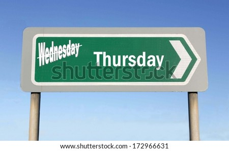 Sign depicting the change from Wednesday to Thursday, with the word Wednesday crossed out - stock photo