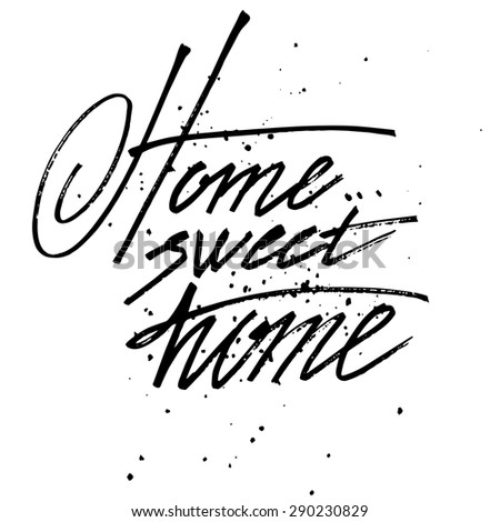 "Sign - handmade calligraphy ""Home.. sweet home"" - stock photo"