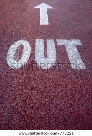 "Sign on the road saying ""out""."