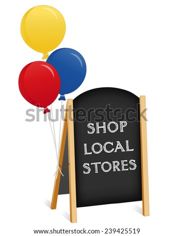 Sign, Shop Local Stores chalk board, balloons, light wood frame folding sidewalk easel with brass chain, slate background, isolated on white.  - stock photo
