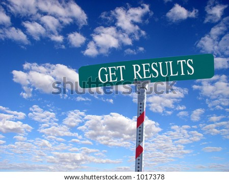 "sign that reads ""Get Results"" - stock photo"
