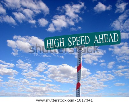 "sign that reads ""High Speed Ahead"""