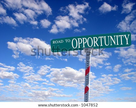 "sign that reads ""Road to Opportunity"""