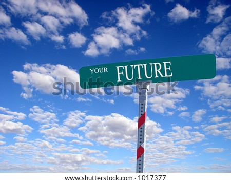 "sign that reads ""Your Future"""