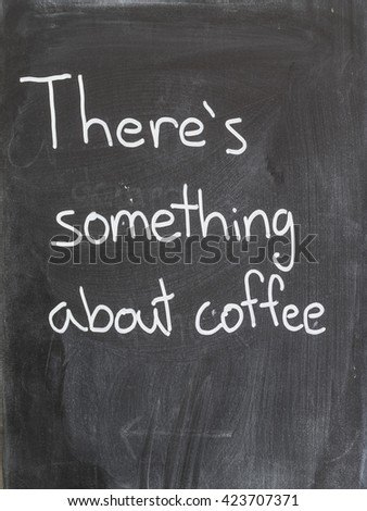 Sign: There's something about coffee