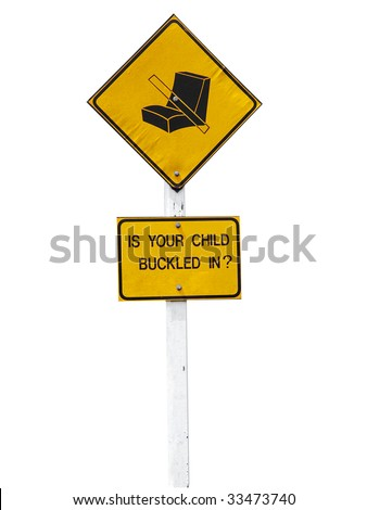 Sign to remind parents to do their child's seat belt up - stock photo