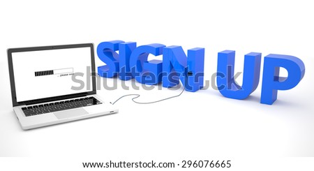 Sign up - laptop computer connected to a word on white background. 3d render illustration. - stock photo