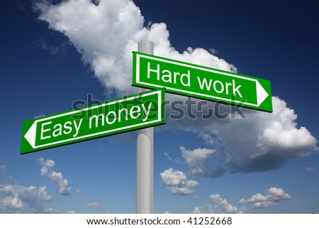 Signpost showing the way to easy money or hard work - stock photo