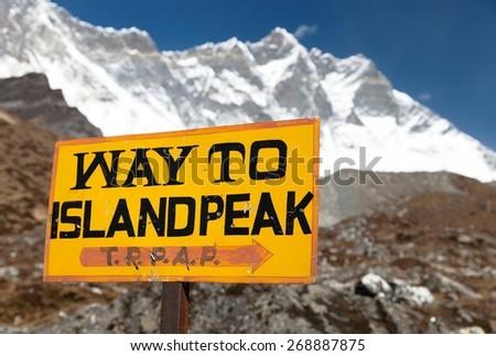 signpost way to Island peak (Imja Tse) under Lhotse peak, way to Island peak b.c. - Everest area, Khumbu valley, Sagarmatha national park, Nepal - stock photo