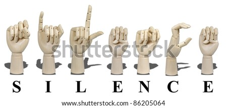 Silence spelled out in American Sign language and is expressed with visible hand gestures for communication of the deaf