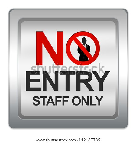 Silver Metallic No Entry Staff Only Sign Isolated on White Background - stock photo