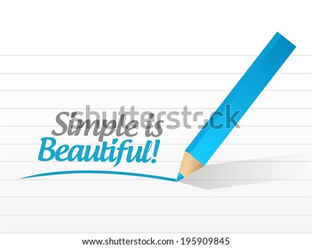 simple is beautiful message illustration design over a white background