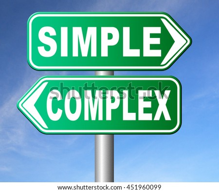 simple or complex keep it easy or simplify solve difficult problems with simplicity or complex solution no difficulty 3D illustration, isolated, on white   - stock photo