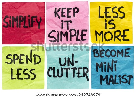 simplify, keep it simple, less id more, spend less, unclutter, become minimalist - a set of isolated crumpled sticky notes with handwritten advice and reminders - stock photo