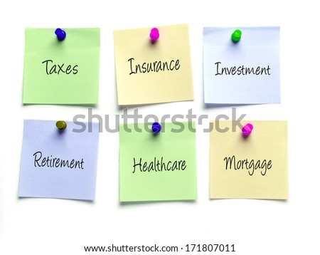 Six notes as a reminder of taxes, insurance, investment,retirement,healthcare and mortgage obligations - stock photo