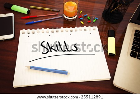 Skills - handwritten text in a notebook on a desk - 3d render illustration. - stock photo