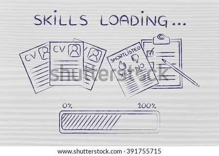 Skills Loading Cv And Shortlist Of Candidates With Progress Bar Concept Of  Building A