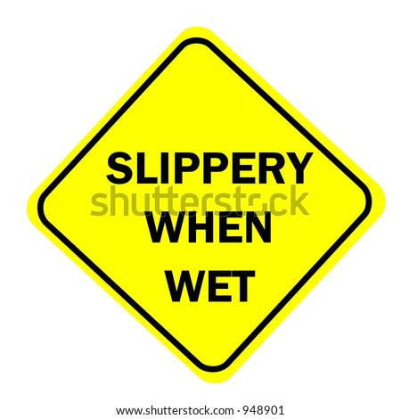 Slippery when wet Sign isolated on a white background - stock photo