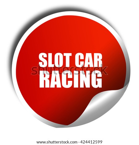 slot car racing, 3D rendering, red sticker with white text - stock photo