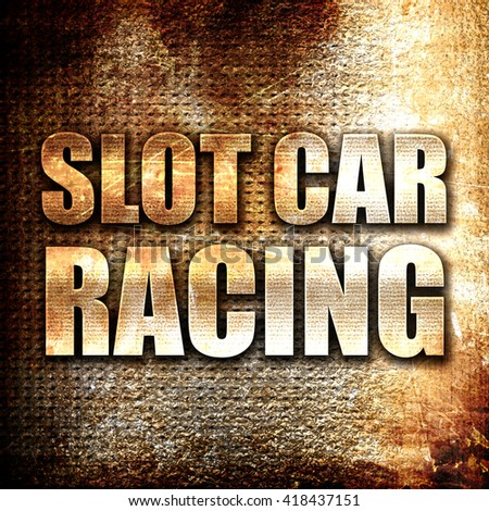 slot car racing, rust writing on a grunge background - stock photo