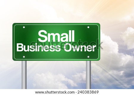 Small Business Owner Green Road Sign, Business Concept  - stock photo