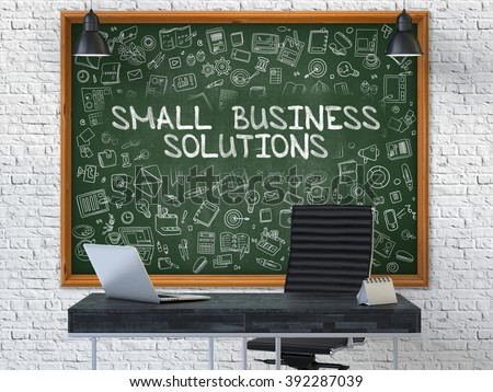 Small Business Solutions Concept Handwritten on Green Chalkboard with Doodle Icons. Office Interior with Modern Workplace. White Brick Wall Background. 3D. - stock photo