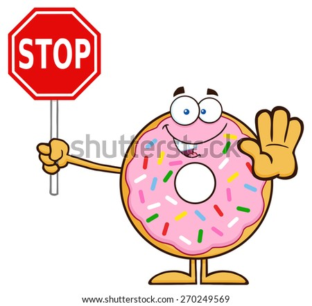 Smiling Donut Cartoon Character With Sprinkles Holding A Stop Sign. Raster Illustration Isolated On White - stock photo