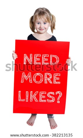 Smiling little girl holding board with text Need more likes isolated on white background - stock photo