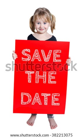Smiling little girl holding board with text Save the date isolated on white background - stock photo