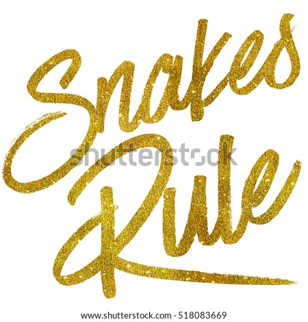 Snakes Rule Gold Faux Foil Metallic Glitter Quote Isolated