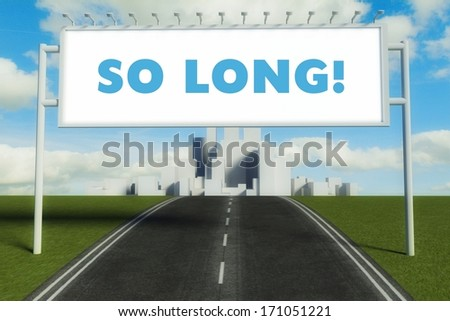 So long road sign on highway in conceptual big city - stock photo