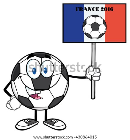 Soccer Ball Cartoon Mascot Character Holding A Sign With France Flag And Text France 2016 Year. Raster Illustration Isolated On White Background - stock photo