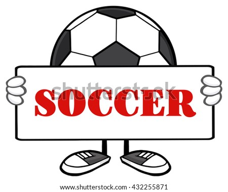 Soccer Ball Faceless Cartoon Mascot Character Holding A Sign. Raster Illustration With Text Soccer Isolated On White Background - stock photo