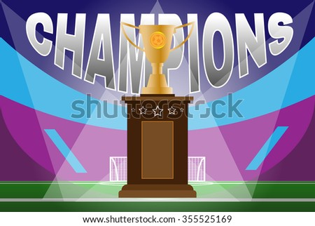 Soccer Game Champions message. Gold Cup on the stand surrounded by Game Field and tribune silhouettes. Digital background raster illustration. - stock photo