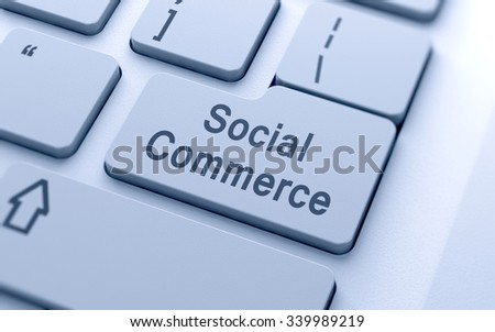 Social commerce word button on computer keyboard with soft focus