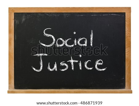 Social justice written in white chalk on a black chalkboard isolated on white