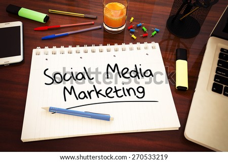 Social Media Marketing - handwritten text in a notebook on a desk - 3d render illustration. - stock photo