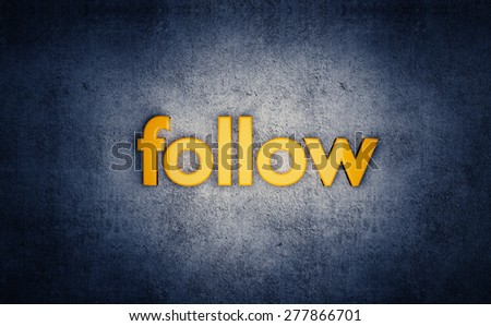 "Social media yellow ""follow"" 3D text on grunge blue background. - stock photo"