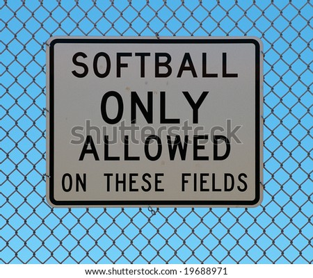 Softball Only sign. - stock photo