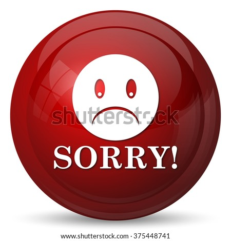 Sorry icon. Internet button on white background.  - stock photo
